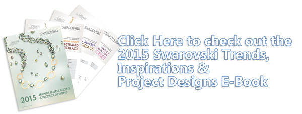 Swarovski 2015 Trends, Inspirations and Project Designs